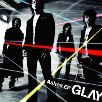 GLAY Ashes.EP