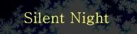 Silent Night 様