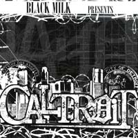BLACK MILK/CALTROIT