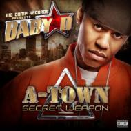 BABY D/A-TOWN SECRET WEAPON