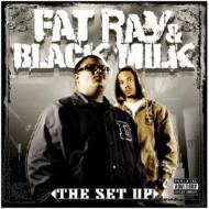 BLACK MILK & FAT RAY/THE SET UP