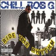 CHILL ROB G/RIDE THE RHYTHM