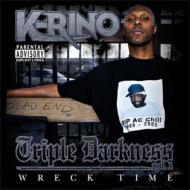 K-RINO/WRECK TIME;TRIPLE DARKNESS VOL.1