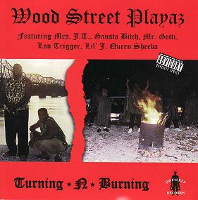 WOOD STREET PLAYAZ/TURNING-N-BURNING