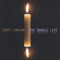 THE DOUBLE LIFE  SCOTT SADLON