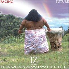 Israel Kamakawiwo'ole(Somewhere Over The Rainbow,What A Wonderful WorldWhat )