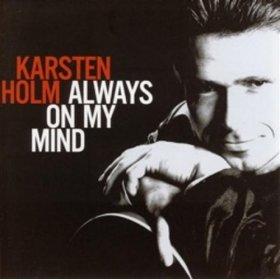 Karsten Holm(Always On My Mind )