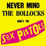 Never Mind The Bollocks, Here Comes The Sex Pistols/Spunk - The Sex Pistols