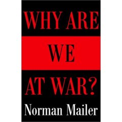 Norman Mailer,  Why Are We at War?