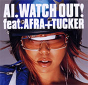 AI「WATCH OUT ! feat AFRA + TUCKER」